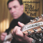 This World Is Bound to Fall by Bill Kaffenberger (CD, Jun-2005, Amariah Recordings)