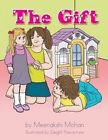 The Gift by Meenakshi Mohan (Paperback / softback, 2014)