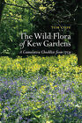 The Wild Flora of Kew Gardens: A Cumulative Checklist from 1759 by Tom Cope (Paperback, 2009)