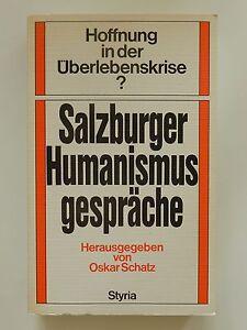 Sazburger-Humanismusgespraeche-Hoffnung-in-der-Uberlebenskrise-Oskar-Schatz