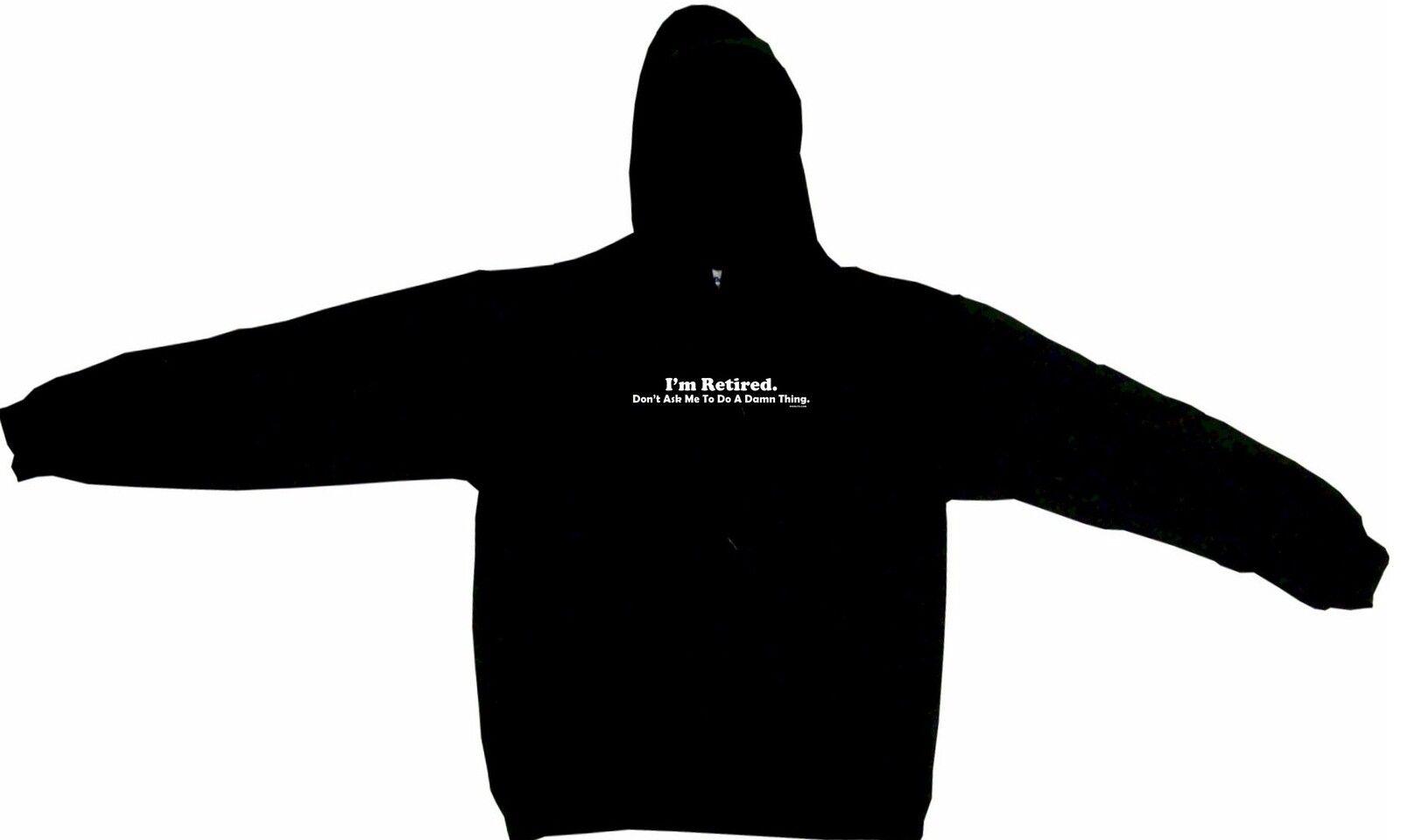 I'm RetiROT Don't Ask Me To Do a Damn Thing Hoodie Sweatshirt