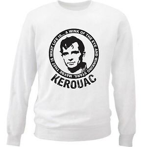 JACK-KEROUAC-MAYBE-THAT-IS-WHAT-LIFE-IS-NEW-WHITE-COTTON-SWEATSHIRT