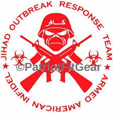 JIHAD, OUTBREAK RESPONSE TEAM ,Armed American Infidel,F*ck ISIS,USA,Vinyl Decal