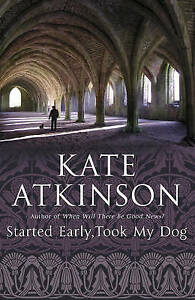 """VERY GOOD"" Started Early, Took My Dog (Jackson Brodie), Atkinson, Kate, Book"
