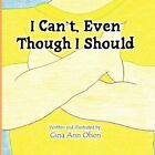 I Can't Even Though I Should 9781456013516 by Gina Olsen Paperback