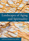 Landscapes of Aging and Spirituality: Essays by Skinner House Books (Paperback, 2015)