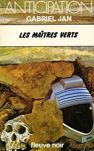 ANTICIPATION-Les-Maitres-verts-Fleuve-Noir-Gabriel-JAN-1ere-edition