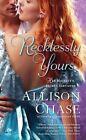 Recklessly Yours: Her Majesty's Secret Servants by Allison Chase (Paperback / softback)