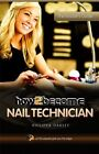 How to Become a Nail Technician by Philippa Oakley (Paperback, 2012)