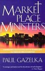 Marketplace Ministers by Paul Gazelka (Paperback, 2003)