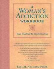 A Woman's Addiction Workbook by Lisa Najavits (Paperback, 2003)