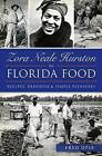 Zora Neale Hurston on Florida Food:: Recipes, Remedies & Simple Pleasures by Frederick Douglass Opie, Fred Opie (Paperback / softback, 2015)