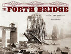The Forth Bridge: A Picture History by Sheila McKay, H. G. Weaver (Paperback, 2011)
