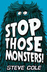 Stop Those Monsters! by Steve Cole (Paperback, 2015)
