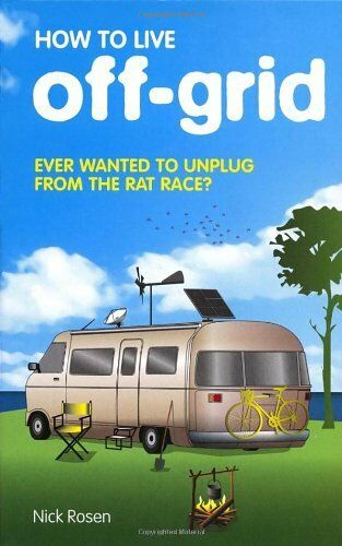 1 of 1 - How to Live Off-grid,Nick Rosen