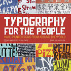 Typography for the People: Hand-Painted Signs from Around the World Plus 15 Free Fonts by Klaus Bellon, Daniel Bellon (Hardback, 2010)