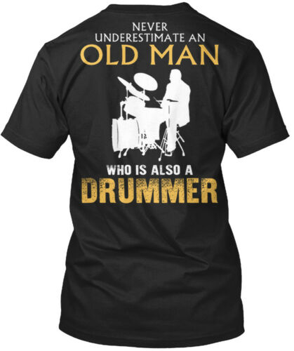 Drummer Never Underestimate An Old Man Who Is Also A Standard Unisex T-shirt
