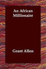 An African Millionaire by Grant Allen (Paperback / softback, 2006)