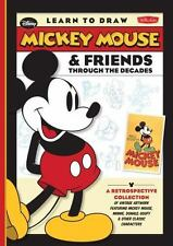 Licensed Learn to Draw: Learn to Draw Mickey Mouse and Friends Through the Decades : Featuring the Vintage Artwork of Mickey Mouse, Minnie, Donald, Goofy, and More by Disney Storybook Artists Staff (2015, Hardcover)