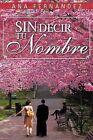Sin Decir Tu Nombre by Ana Fern Ndez (Paperback / softback, 2013)