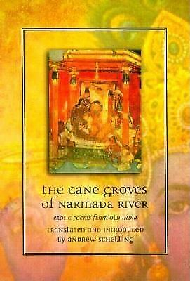 The Cane Groves of Narmada River: Erotic Poems from Old India, , Very Good Books