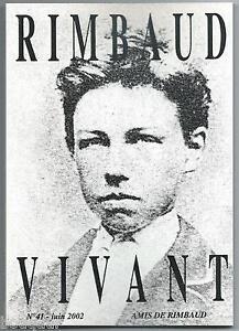 """ARTHUR RIMBAUD - Rimbaud vivant N°41 - 2002 - Bulletin des AMIS de l'AUTEUR - France - Commentaires du vendeur : """"Voir la description dans la fiche"""" - France"""