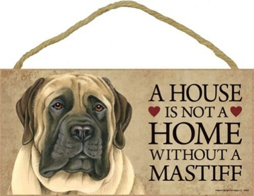 """A House is not a HOME WITHOUT A MASTIFF CUTE Dog Sign 5/""""x10/"""" NICE NEW Plaque 398"""