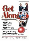 Get Along with Anyone Anytime Anywhere!: 8 Keys to Creating Enduring Connections with Customers, Co-Workers, Even Kids! by Sandra Strauss, Arnold Sanow (Paperback / softback, 2007)