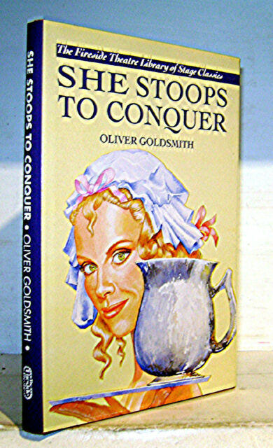 She Stoops To Conquer Oliver Goldsmith Drama Fireside Theatre Hb