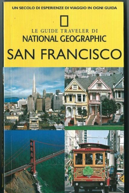 San Francisco Collana Le guide traveler National Geographic editore White Star