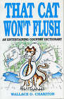 That Cat Won't Flush: An Entertaining Country Dictionary by Wallace O. Chariton (Paperback, 1991)