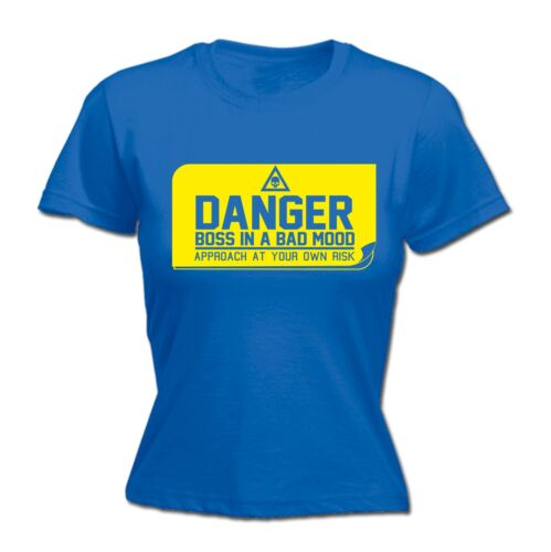 Womens Danger Boss In A Bad Mood Funny Joke Work Owner FITTED T-SHIRT birthday