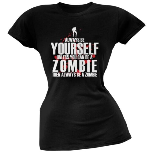 Always Be Yourself Zombie Black Juniors Soft T-Shirt