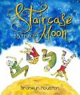 Staircase to the Moon by Bronwyn Houston (Paperback, 2011)