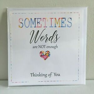 Greeting Card Sometimes words are not enough handmade card thinking of you