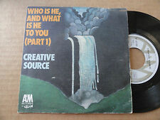 "DISQUE 45T DE  CREATIVE SOURCE  "" WHO IS HE AND WHAT IS HE TO YOU  """