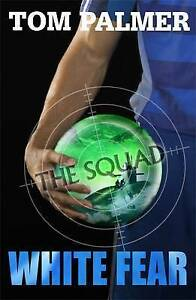Palmer-Tom-The-Squad-White-Fear-Very-Good-Book