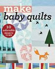 Make Baby Quilts: 10 Adorable Projects to Sew by C & T Publishing (Paperback, 2016)