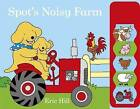 Spot's Noisy Farm by Eric Hill (Board book, 2015)