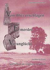 Schriftenreihe Erzgebirgische Heimat:Vom Blitz erschlagen, ermordet, verunglückt