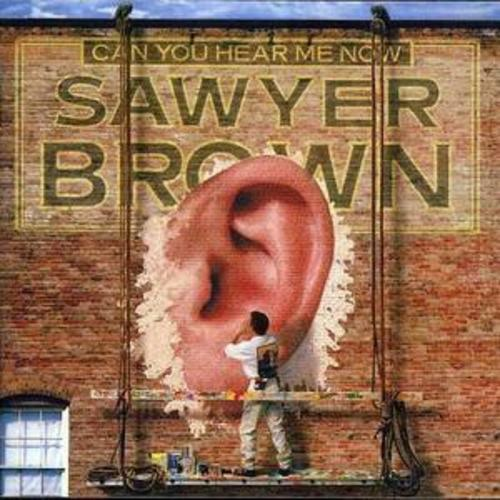 1 of 1 - Sawyer Brown : Can You Here Me Now? CD (2002) ***NEW***