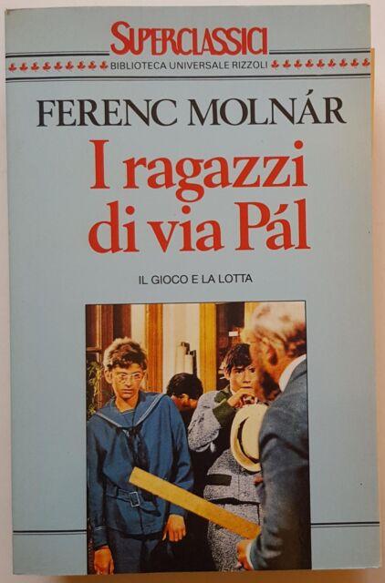 Ferenc Molnar: I ragazzi di via Pal ed. Superclassici Rizzoli A58