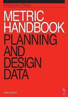 Metric Handbook: Planning and Design Data by David Littlefield (Paperback, 2007)