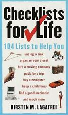 Checklists for Life: 104 Lists to Help You Get Organized, Save Time, and Unclutt