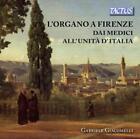 Orgelmusik aus Florenz von Gabriele Giacomelli (2015)