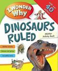 I Wonder Why Dinosaurs Ruled Sticker Activity Book by Pan Macmillan (Paperback / softback, 2012)