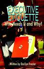 Executive Etiquette by D Frazier (Paperback / softback, 2006)