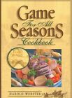 Game for All Seasons Cookbook by Harold Webster (Paperback / softback, 2007)
