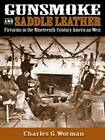 Gunsmoke and Saddle Leather: Firearms in the Nineteenth Century American West by Charles G. Worman (Hardback, 2005)