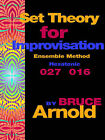 Set Theory for Improvisation Ensemble Method: Hexatonic 027 016 by Bruce (Paperback, 2005)